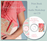 Every Day is a Gift-Journal the Ordinary Moments of Your Extraordinary Life Print Book and Audio Workshop on CD