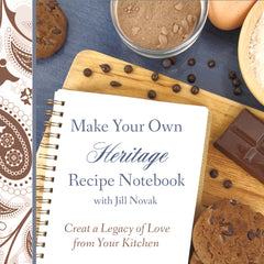Make Your Own Heritage Recipe Notebook with Jill Novak