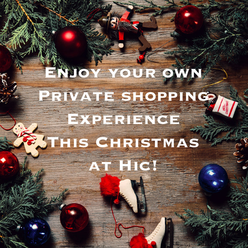 Experince Private Shopping this Christmas at Hic!