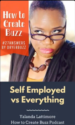 How To Create Buzz While Self Employed | Side Hustle | Creative
