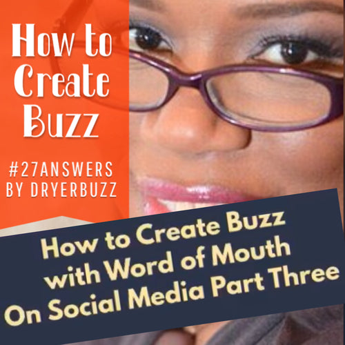 How to Create Buzz on Social Media Part Three