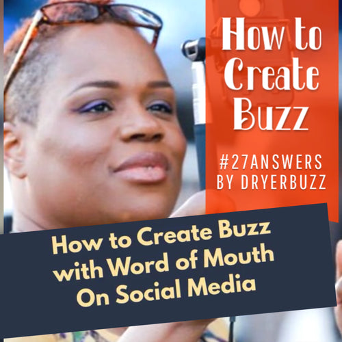 How to Create Buzz with Word of Mouth on Social Media Part Two