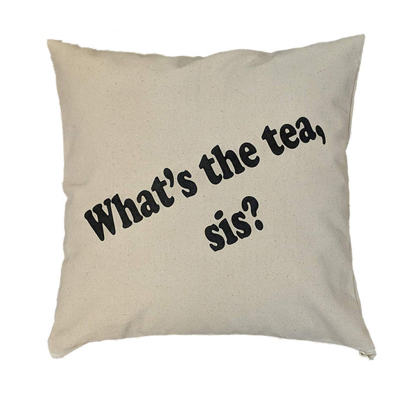"ItSoMe | What's The Tea, Sis? | 16"" x 16"" Canvas Pillow Cover 