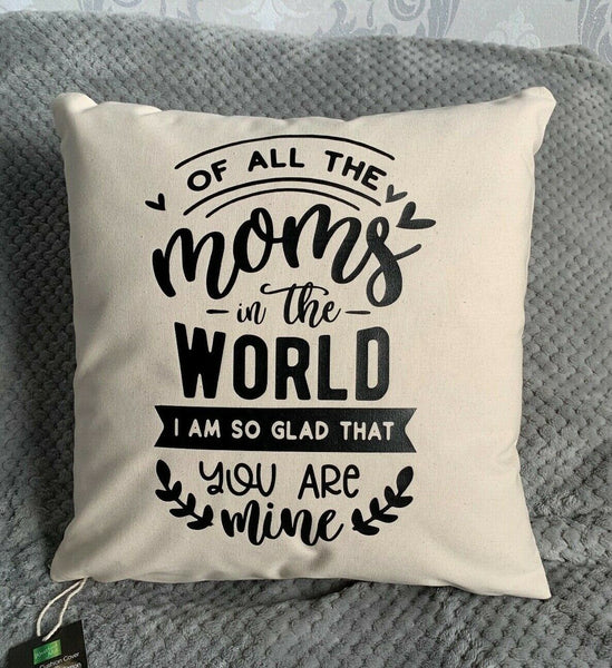 Of all the Mums in the World Cushion Cover Natural Cotton Canvas Present Mum Day