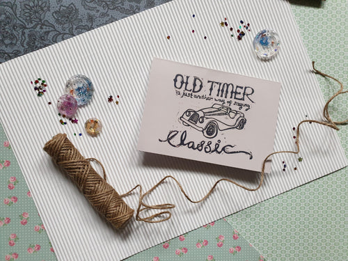 Old Timer Is Just Another Way Of Saying Classic birthday card - PandaBlue Creations