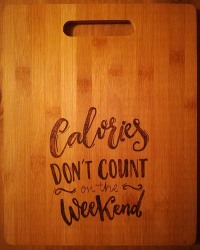 Calories Don't Count On The Weekend Chopping Board - Mishi Makes - Made In Folkestone