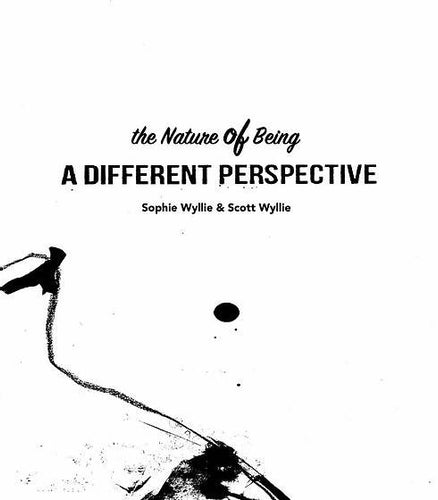 'A Different Perspective, The Nature Of Being' Paperback by Sophie Wyllie & Scott Wyllie - Made In Folkestone