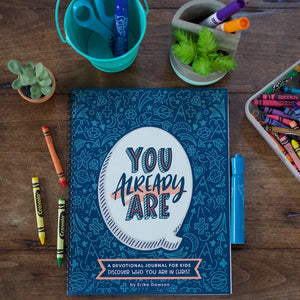 You Already Are - Kids' Devotional Journal