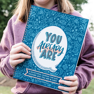 You Already Are - Kids' Devotional Journal PRE-ORDER