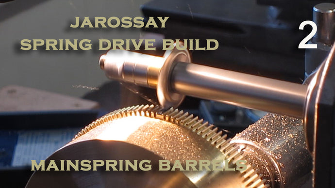 The Barrels: Building a Jarossay Spring Drive - Part 2