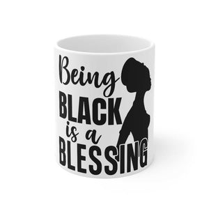 Afrocentric Being Black Is A Blessing Mug 11oz - 11oz - Mug