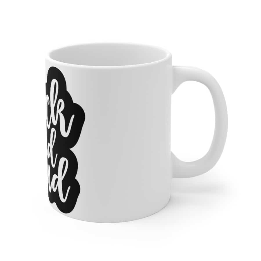 Afrocentric BLACK AND PROUD Mug 11oz - 11oz - Mug