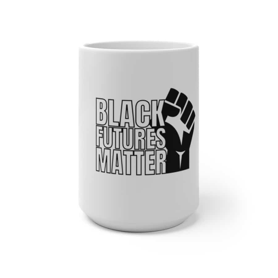 Afrocentric Black Futures Matter Color Changing Mug - 15oz - Mug