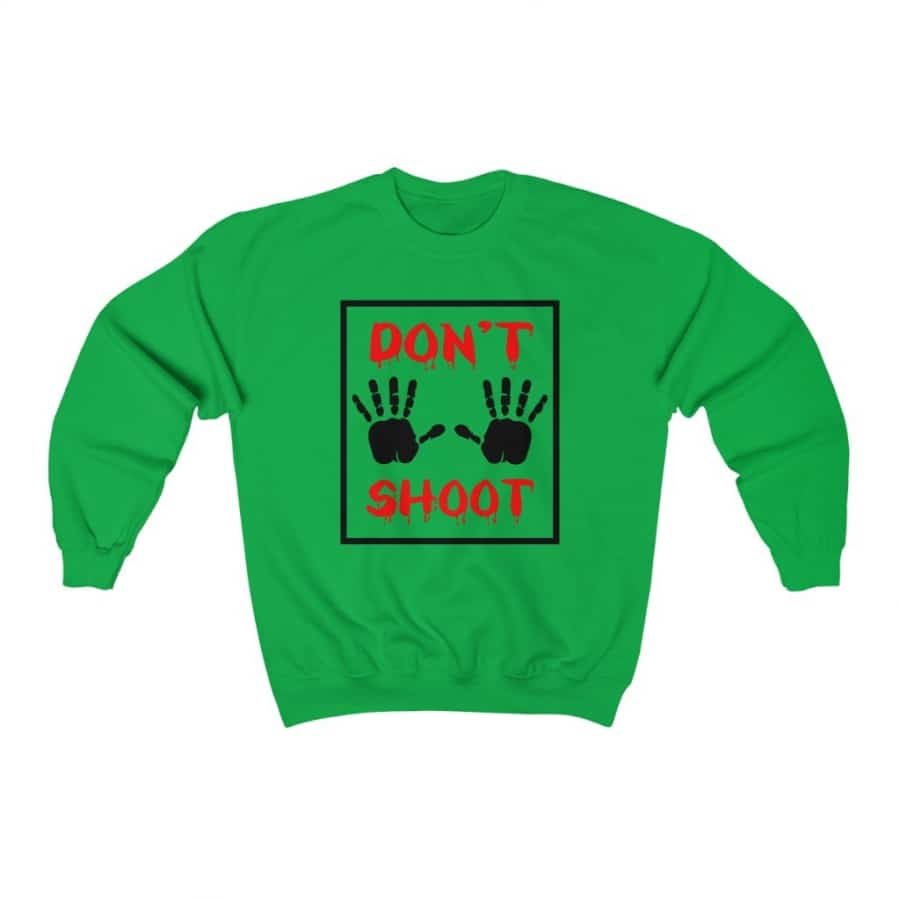Afrocentric Don't Shoot Red Crewneck Sweatshirt - Irish Green / S - Sweatshirt