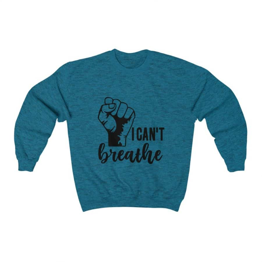 Afrocentric I Can't Breathe Crewneck Sweatshirt - Antique Sapphire / S - Sweatshirt