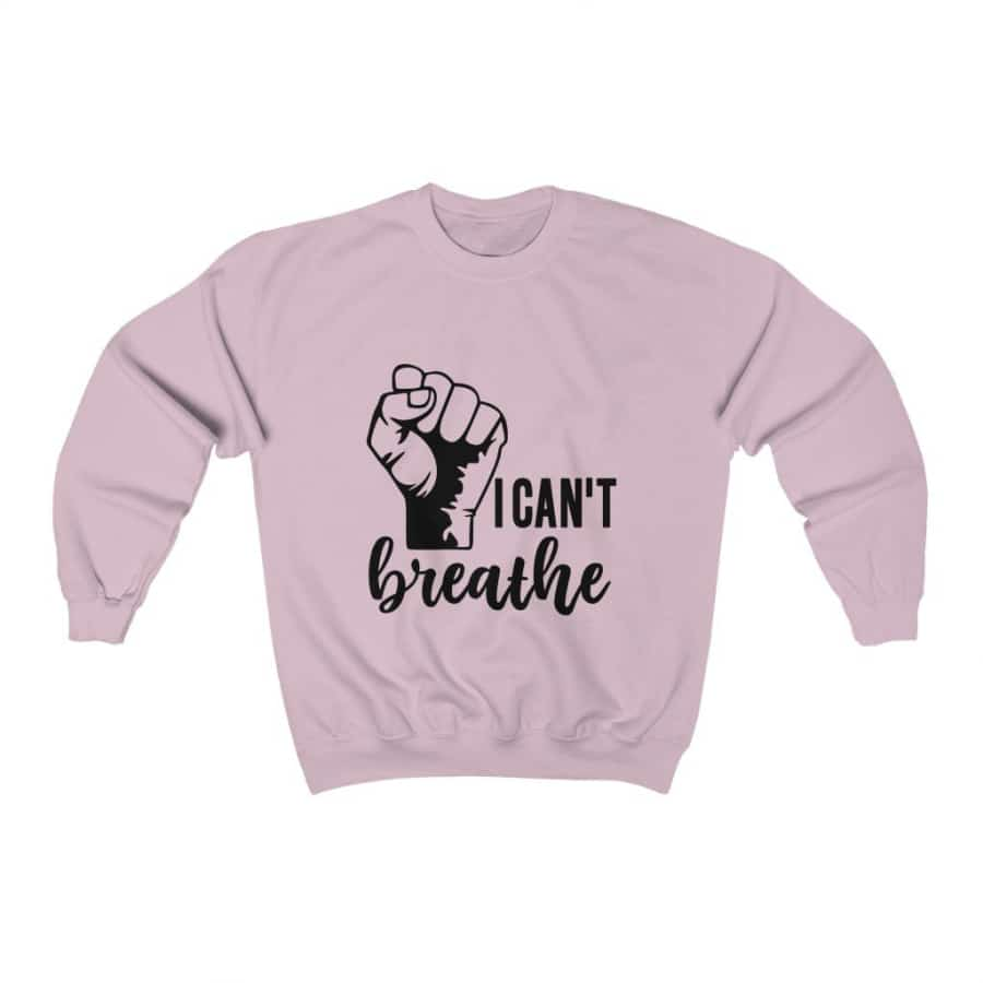 Afrocentric I Can't Breathe Crewneck Sweatshirt - Light Pink / S - Sweatshirt