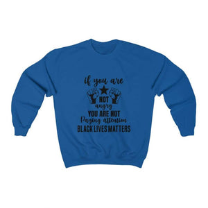 Afrocentric If You Are Not Angry Crewneck Sweatshirt - Royal / S - Sweatshirt