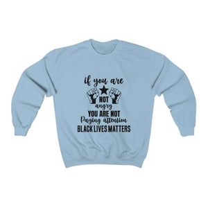 Afrocentric If You Are Not Angry Crewneck Sweatshirt - Light Blue / S - Sweatshirt