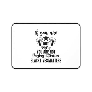 Afrocentric If You Are Not Angry Desk Mat - 12x22 - Home Decor