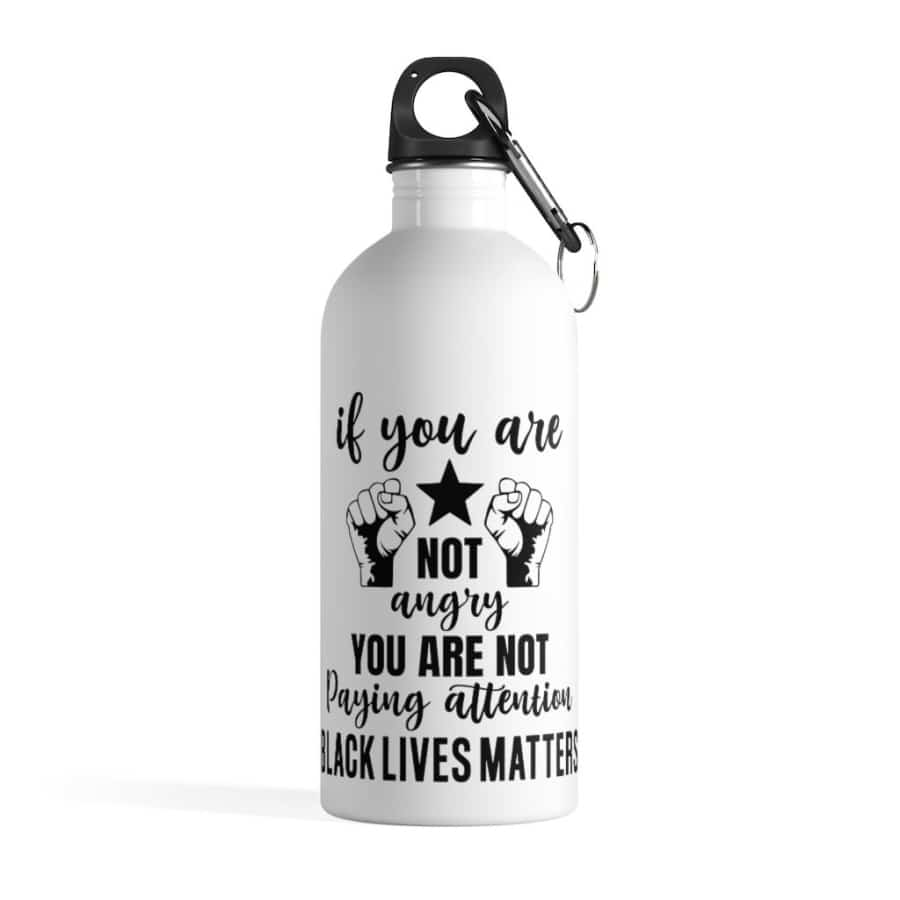 Afrocentric If You Are Not Angry Water Bottle - 14oz - Mug
