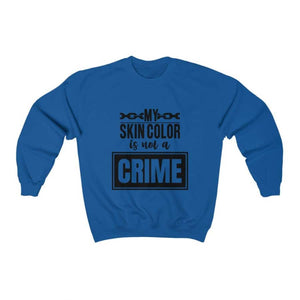 Afrocentric My Skin Color Is Not A Crime Crewneck Sweatshirt - Royal / S - Sweatshirt