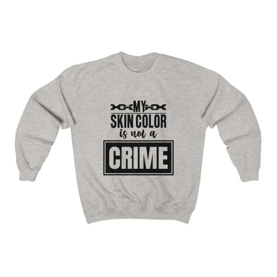 Afrocentric My Skin Color Is Not A Crime Crewneck Sweatshirt - Light Pink / S - Sweatshirt