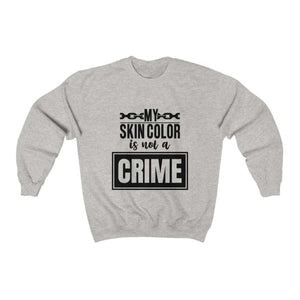 Afrocentric My Skin Color Is Not A Crime Crewneck Sweatshirt - Ash / S - Sweatshirt