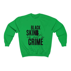 Afrocentric My Skin Color Is Not A Crime Crewneck Sweatshirt - Irish Green / S - Sweatshirt