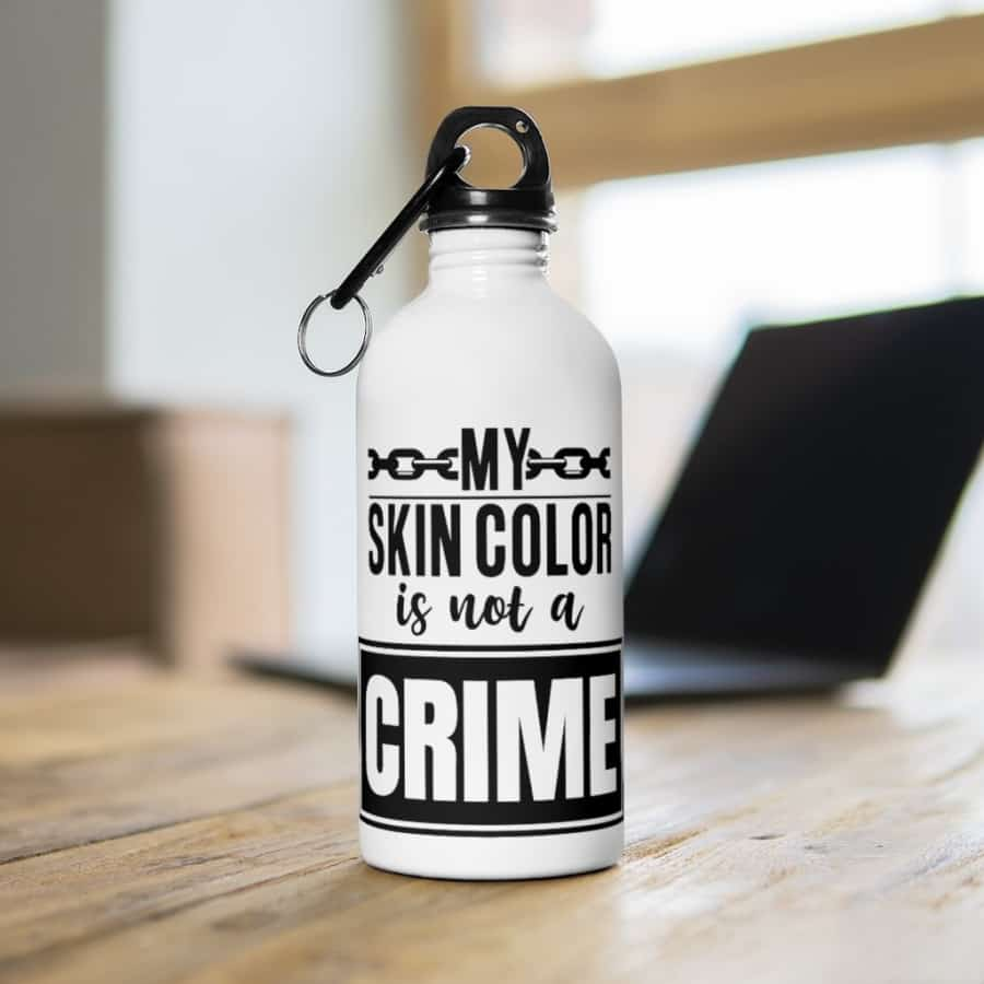 Afrocentric My Skin Color Is Not A Crime Water Bottle - 14oz - Mug