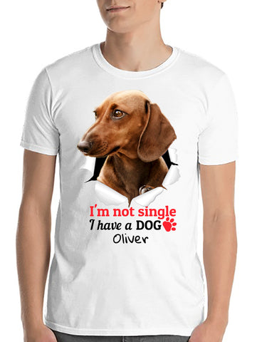 pet-on-shirt - I'm Not Single I Have a DOG! - Pet On Shirt - Pet Designs