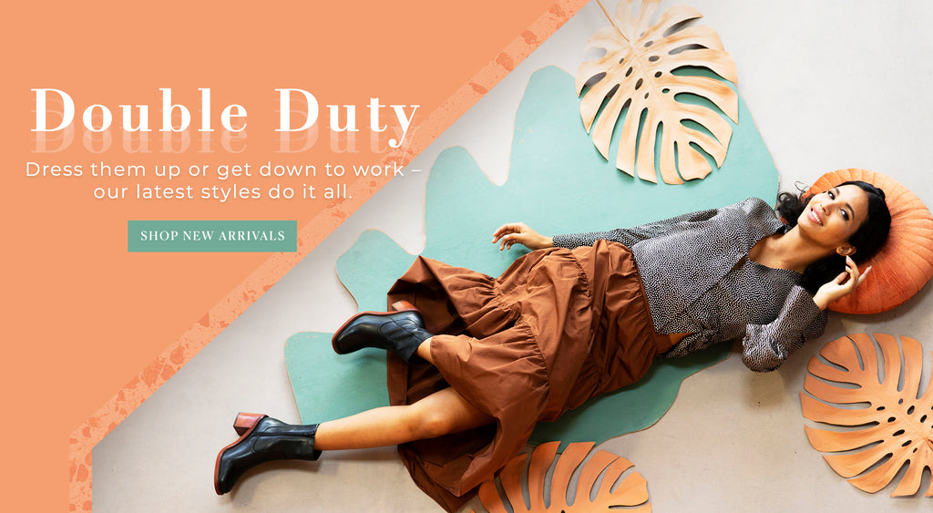 Double Duty: Dress them up or get down to work - our latest styles do it all. Shop New Arrivals
