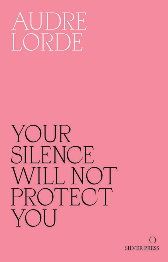 Audre Lorde Your Silence Will Not Protect You