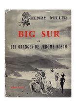 Load image into Gallery viewer, Henry Miller Big Sur et les oranges de Jérome Bosch