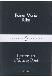 Rainer Maria Rilke Letters to a Young Poet