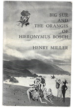 Load image into Gallery viewer, Henry Miller Big Sur and The Oranges of Hieronymus Bosch