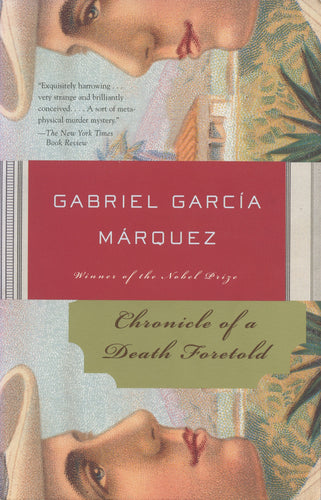 Gabriel Garcia Marquez Chronicle of a Death Foretold