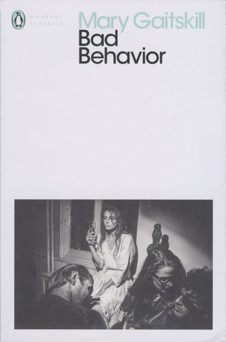 Mary Gaitskill Bad Behavior