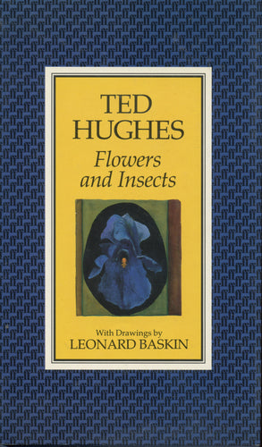Ted Hughes Flowers and Insects