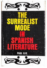Load image into Gallery viewer, Paul Ilie The Surrealist Mode in Spanish Literature