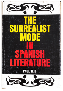 Paul Ilie The Surrealist Mode in Spanish Literature