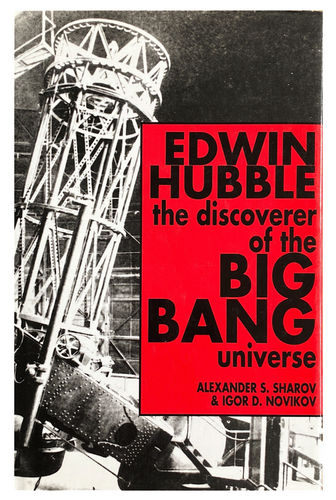 Alexander S.Sharov & Igor D.Novikov Edwin Hubble the discoverer of the Big Bang