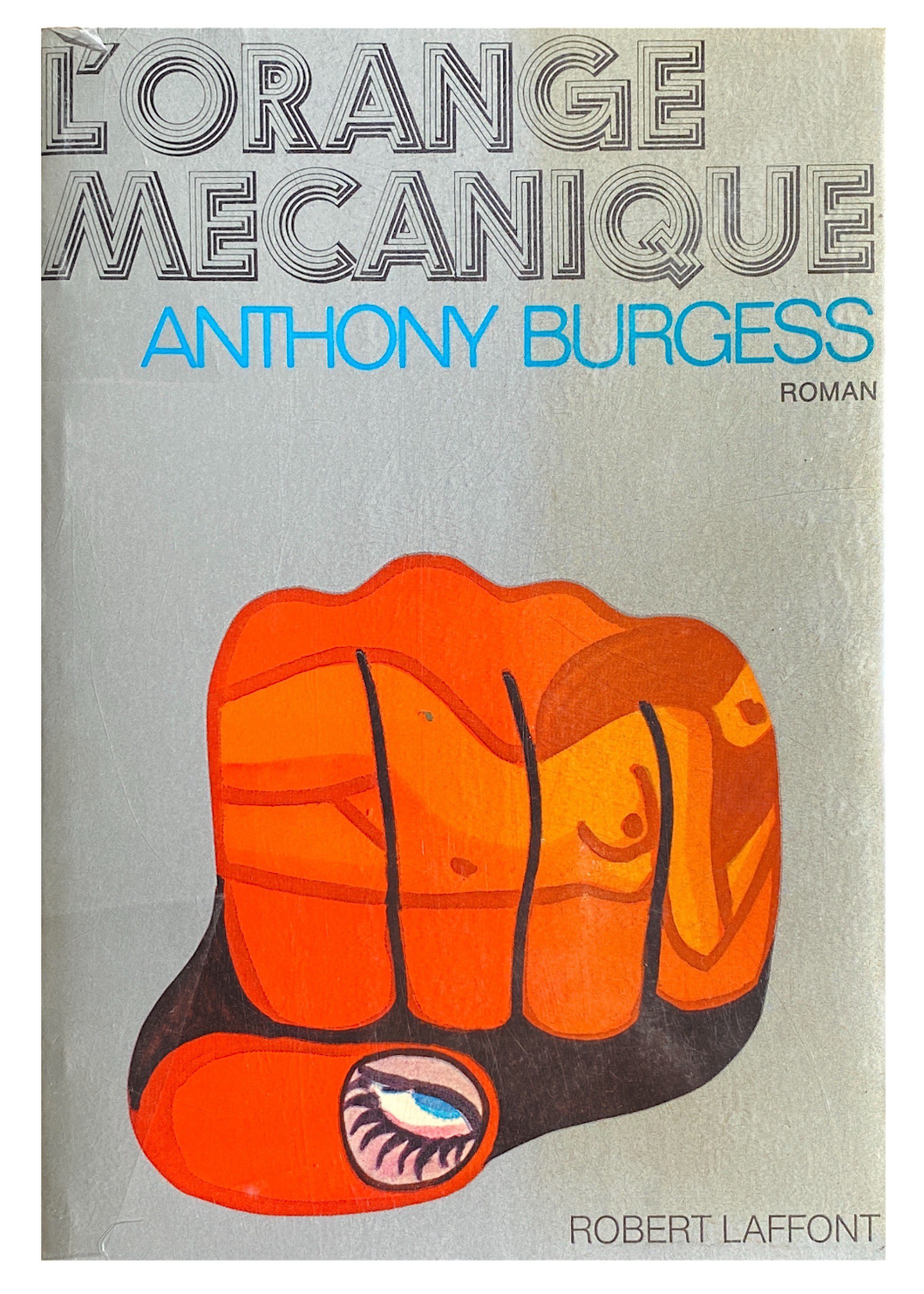 Anthony Burgess L'Orange Mecanique