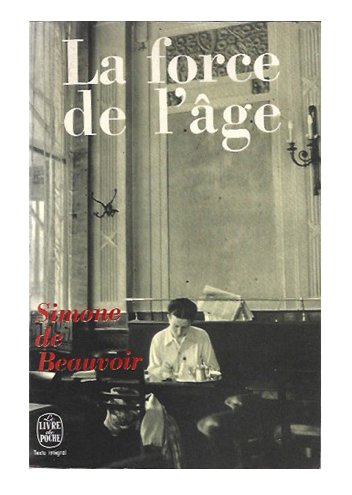 Simone de Beauvoir La Force de L'age