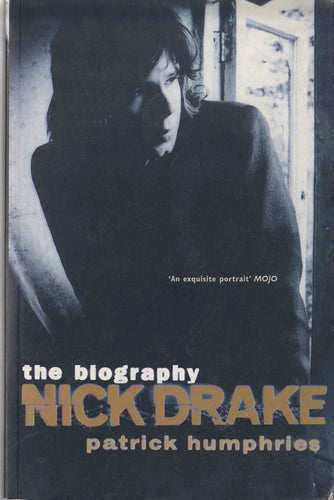 The Biography of Nick Drake Patrick Humphries