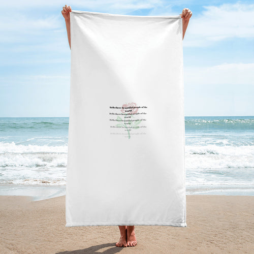 hello there beautiful people of the world Towel