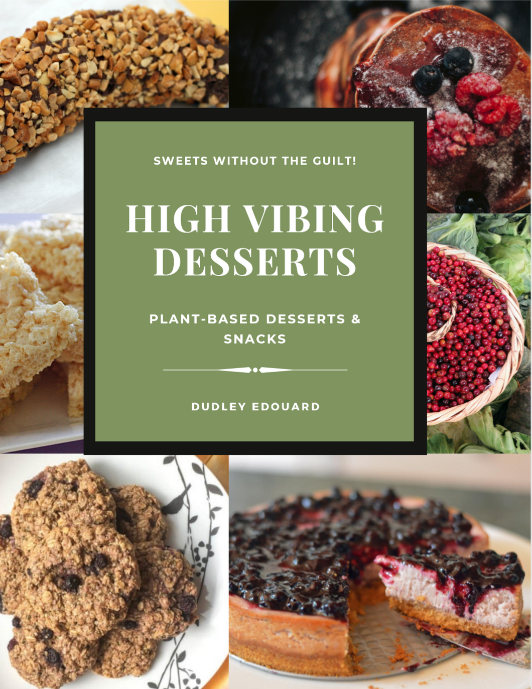 High Vibing Desserts (Recipe E-Book)