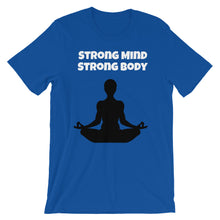 Load image into Gallery viewer, Strong Mind Strong Body T-Shirt