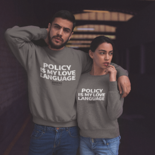 Policy is my Love Language Crewneck
