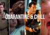 Quarantine & Chill: Binge-Worthy Movies & Shows