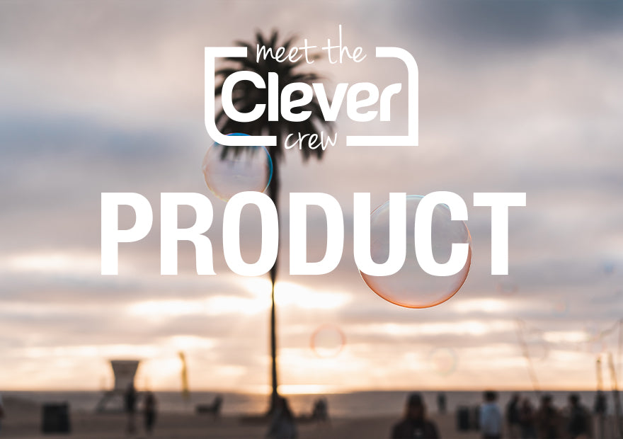Meet Our Clever Crew  - Product Team